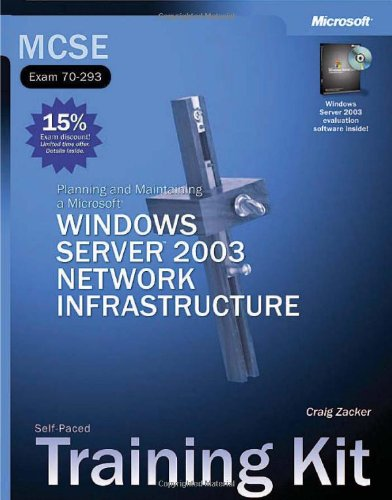 9780735618930: MCSE Self-Paced Training Kit (Exam 70-293): Planning and Maintaining a Microsoft® Windows Server™ 2003 Network Infrastructure: Planning and ... Network Infrastructure (Pro-Certification)