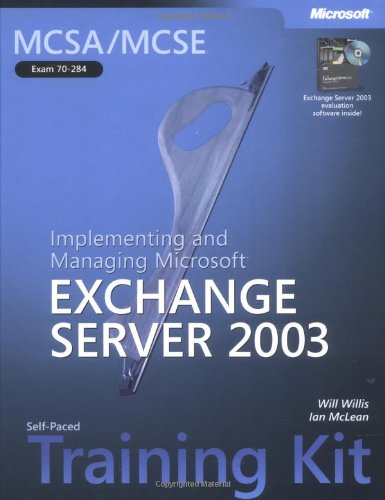 9780735618992: MCSA/MCSE Self-Paced Training Kit (Exam 70-284): Implementing and Managing Microsoft® Exchange Server 2003 (Pro Certification)