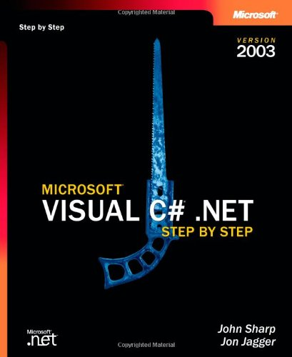 9780735619098: Microsoft® Visual C#® .NET Step by Step--Version 2003 (Step by Step Developer)