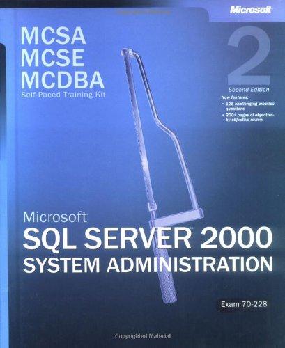 9780735619616: MCSA/MCSE/MCDBA Self-Paced Training Kit: Microsoft® SQL Server™ 2000 System Administration, Exam 70-228: Microsoft(r) SQL Server(tm) 2000 System ... Second Edition (Microsoft Press Training Kit)