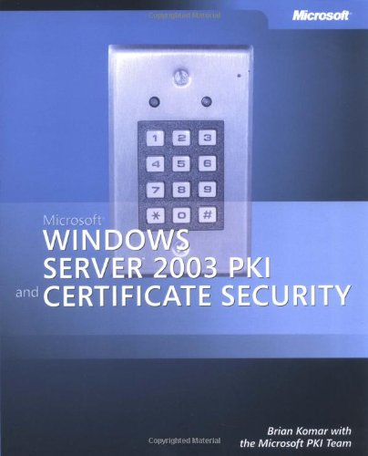9780735620216: Microsoft Windows Server(TM) 2003 PKI and Certificate Security