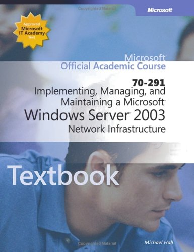 9780735620308: 70-291 Implementing, Managing, and Maintaining a Microsoft Windows Server 2003 Network Infrastructure