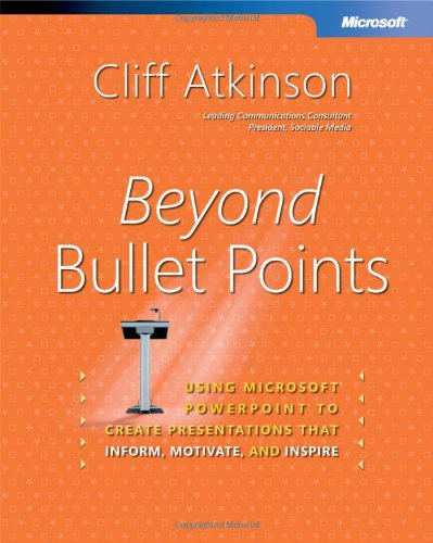 9780735620520: Beyond Bullet Points: Using Microsoft� PowerPoint� to Create Presentations That Inform, Motivate, and Inspire (Bpg Other)