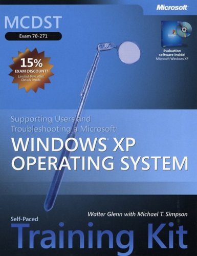 9780735620650: MCDST Supporting Users and Troubleshooting a Windows XP Operating System Training Kit (Pro Certification)