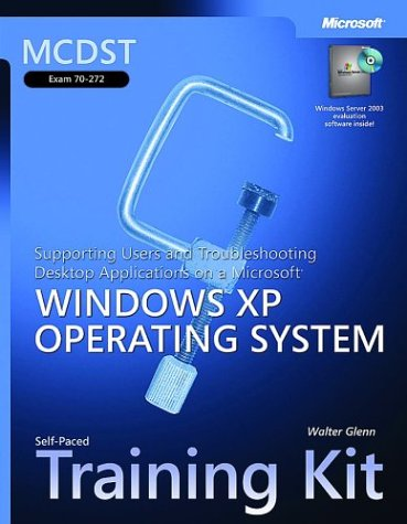 9780735620889: MCDST Desktop Applications on a Microsoft Windows XP Operating System Self-Paced Training Kit: Exam 70-272 (Pro - Certification)