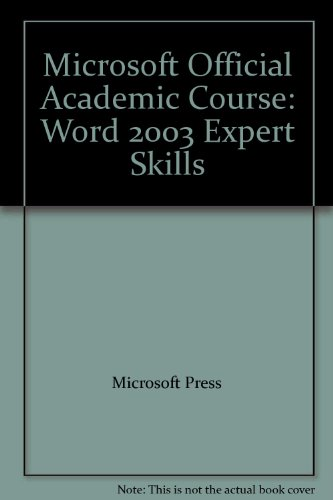 Microsoft Official Academic Course: Microsoft Word 2003 Expert Skills (Microsoft Official Academic ...