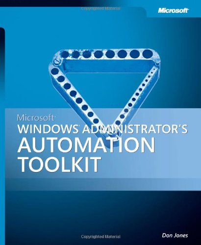 9780735621664: Microsoft® Windows® Administrator's Automation Toolkit