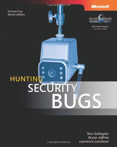 Hunting Security Bugs (Developer Reference) (073562187X) by Tom Gallagher; Lawrence Landauer; Bryan Jeffries