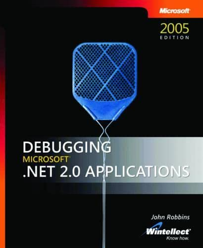 9780735622029: Debugging Microsoft® .NET 2.0 Applications