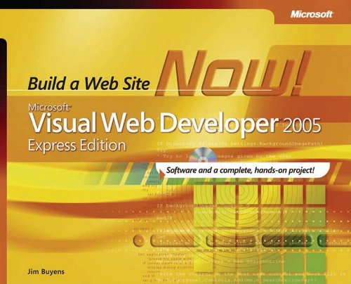 9780735622128: Microsoft Visual Web Developer(TM) 2005 Express Edition: Build a Web Site Now! (Developer Reference)