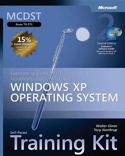 9780735622272: MCDST Self-Paced Training Kit (Exam 70-271): Supporting Users and Troubleshooting a Microsoft® Windows® XP Operating System, Second Edition (Microsoft Press Training Kit)