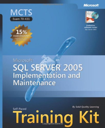 9780735622715: MCTS Self-Paced Training Kit (Exam 70-431): Microsoft® SQL Server™ 2005—Implementation and Maintenance (Pro-Certification)