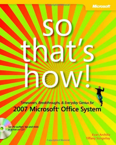 9780735622746: So That's How! 2007 Microsoft Office System: Timesavers, Breakthroughs, & Everyday Genius (Business Skills)