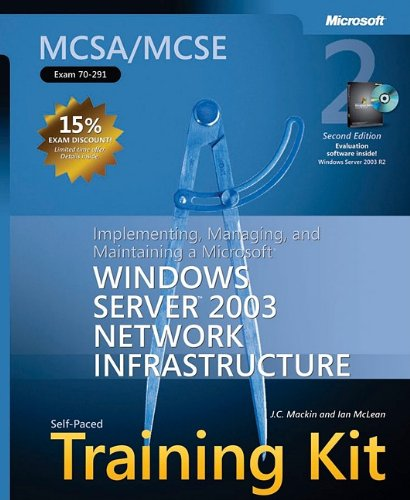 9780735622883: MCSA/MCSE Self-Paced Training Kit (Exam 70-291): Implementing, Managing, and Maintaining a Microsoft® Windows Server™ 2003 Network Infrastructure: Infrastructure, Sec (Pro Certification)