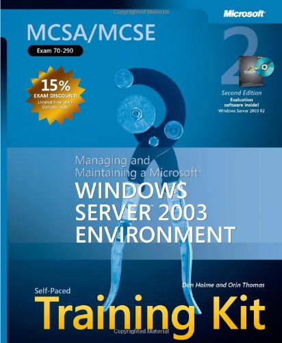9780735622890: MCSA/MCSE Self-Paced Training Kit (Exam 70-290): Managing and Maintaining a Microsoft® Windows Server(TM) 2003 Environment, Second Edition (Microsoft Press Training Kit)