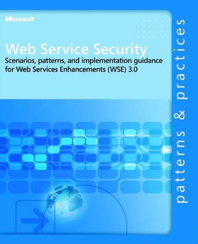 9780735623149: Web Service Security: Scenarios, Patterns, and Implementation Guidance for Web Services Enhancements (WSE) 3.0 (Patterns & Practices)