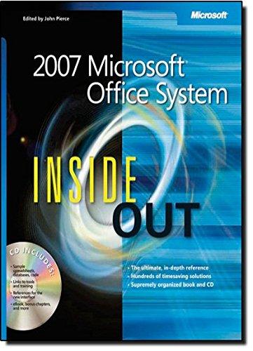 2007 Microsoft® Office System Inside Out (Bpg-Inside Out): Microsoft Corporation; Pierce, John