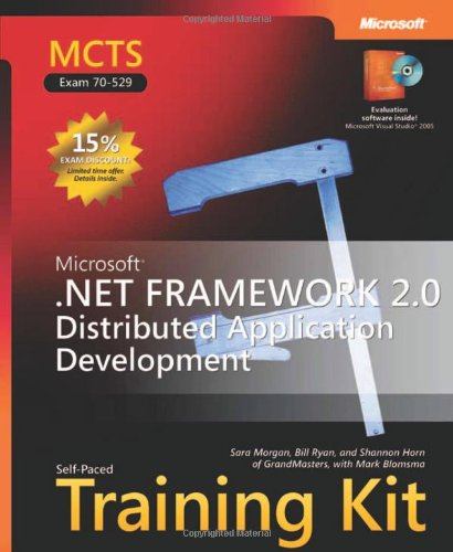9780735623323: MCTS Self-Paced Training Kit (Exam 70-529): Microsoft .NET Framework 2.0 Distributed Application Development (Microsoft Press Training Kit)