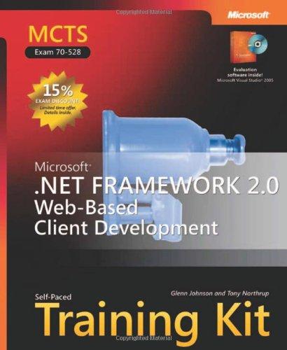 9780735623347: MCTS Self-Paced Training Kit (Exam 70-528): Microsoft® .NET Framework 2.0 Web-Based Client Development (Microsoft Press Training Kit)