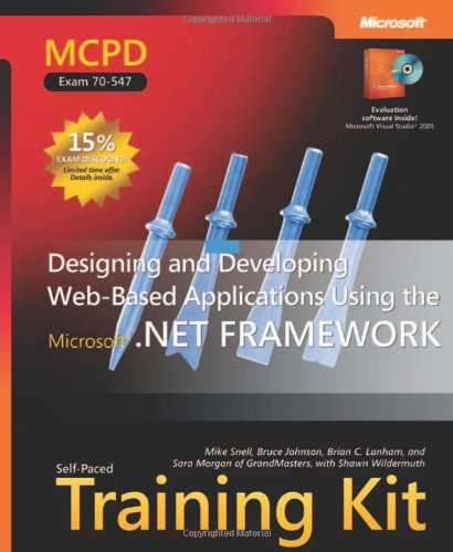 9780735623408: MCPD Self-Paced Training Kit (Exam 70-547): Designing and Developing Web-Based Applications Using the Microsoft® .NET Framework: Designing and Microsoft .NET Framework (Pro Certification)