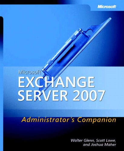 9780735623507: Microsoft® Exchange Server 2007 Administrator's Companion (Pro Administrators Companion)