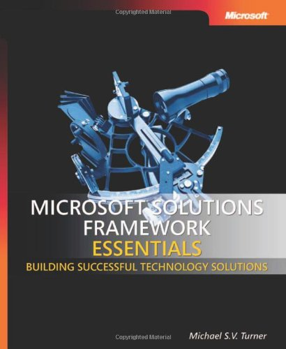 9780735623538: Microsoft® Solutions Framework Essentials: Building Successful Technology Solutions (Developer Reference)