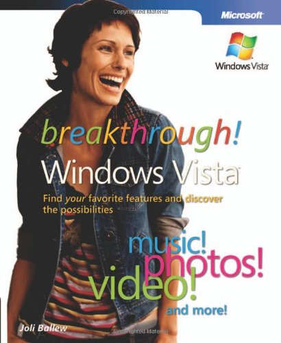 9780735623620: Breakthrough Windows Vista: Find Your Favorite Features and Discover the Possibilities (Business Skills)