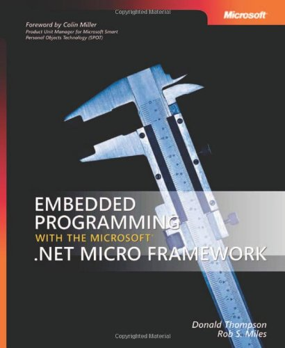 9780735623651: Embedded Programming with the Microsoft® .NET Micro Framework (Developer)