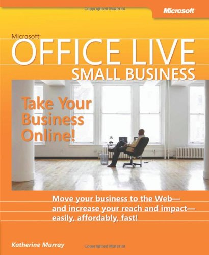 Microsoft Office Live: Take Your Business Online: Murray, Katherine