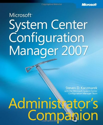 9780735623859: Microsoft® System Center Configuration Manager 2007 Administrator's Companion