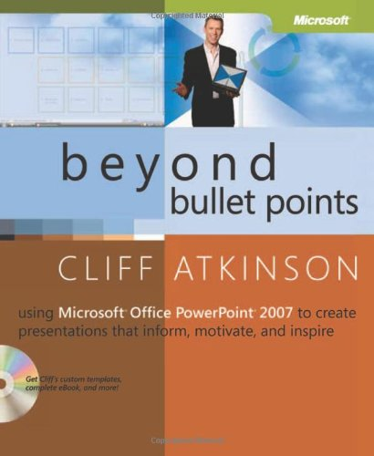 9780735623873: Beyond Bullet Points: Using Microsoft® Office PowerPoint® 2007 to Create Presentations That Inform, Motivate, and Inspire