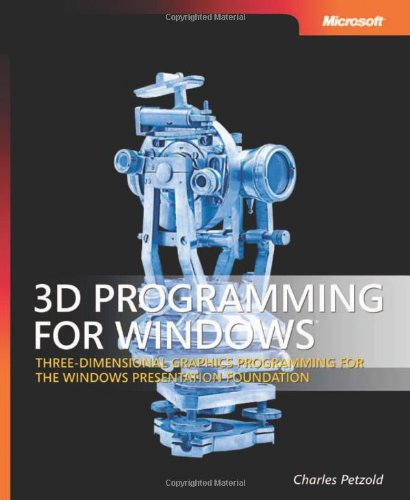 9780735623941: 3D Programming For Windows: Three-Dimensional Graphics Programming for the Windows Presentation Foundation