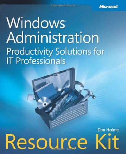 9780735624313: Windows Administration Resource Kit: Productivity Solutions for IT Professionals