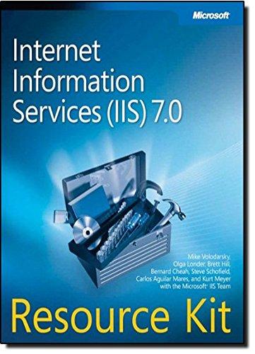 Internet Information Services (IIS) 7.0 Resource Kit: Mike Volordarsky; Olga