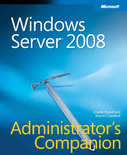 Windows Server 2008 Administrator's Companion: Charlie Russel; Sharon Crawford