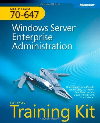9780735625099: MCITP Self-Paced Training Kit (Exam 70-647): Windows Server Enterprise Administration
