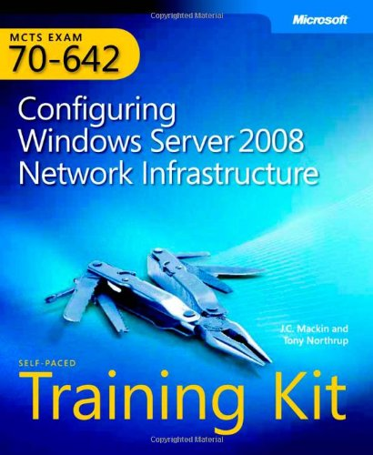 9780735625129: MCTS Self-Paced Training Kit (Exam 70-642): Configuring Windows Server� 2008 Network Infrastructure (PRO-Certification)