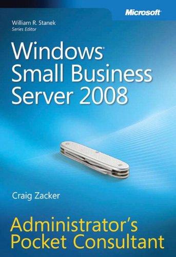 Windows Small Business Server 2008 Administrator's Pocket Consultant: Craig Zacker