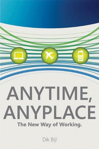 9780735625341: Anytime, Anyplace: the New Way of Working