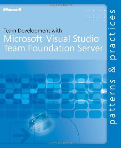 9780735625716: Team Development with Visual Studio® Team Foundation Server