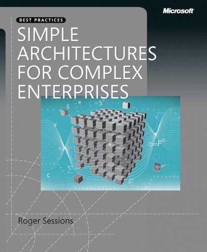 9780735625785: Simple Architectures for Complex Enterprises (PRO-best Practices)