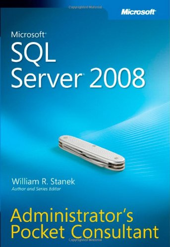 Stock image for Microsoft® SQL Server® 2008 Administrator's Pocket Consultant for sale by Pro Quo Books