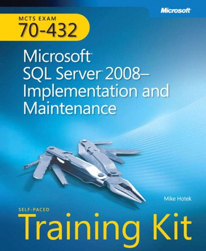9780735626058: MCTS Self-Paced Training Kit (Exam 70-432): Microsoft® SQL Server® 2008 - Implementation and Maintenance: Microsoft SQL Server 2008 - Implementation and Maintenance Book/CD Package (PRO-Certification)