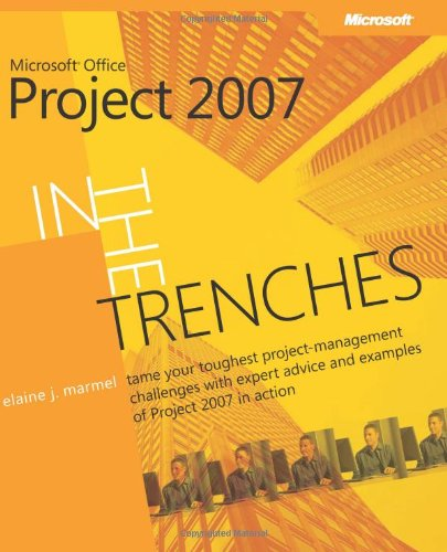 9780735626164: In the Trenches with Microsoft® Office Project 2007 (Business Skills)
