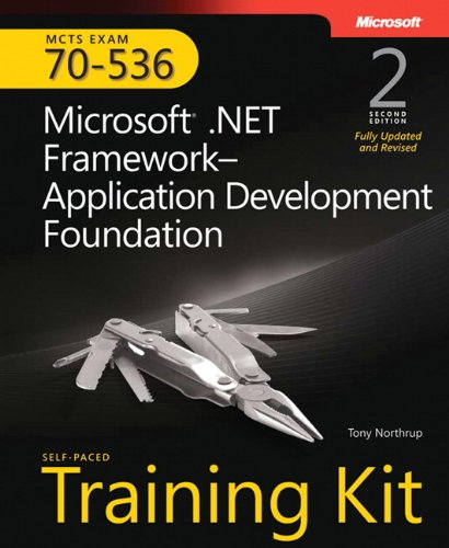 9780735626195: MCTS Self-Paced Training Kit (Exam 70-536): Microsoft� .NET Framework - Application Development: Microsoft.NET Framework - Application Development Foundation (Self-Paced Training Kits)
