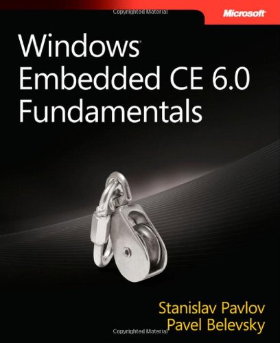 9780735626256: Windows® Embedded CE 6.0 Fundamentals (PRO-Developer)