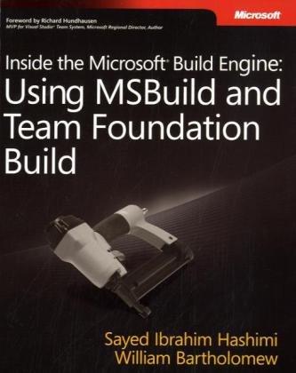 9780735626287: Inside the Microsoft® Build Engine: Using MSBuild and Team Foundation Build (PRO-Developer)