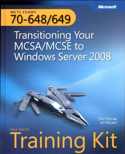 9780735626331: MCTS Self-Paced Training Kit (Exams 70-648 & 70-649): Transitioning Your MCSA/MCSE to Windows Server® 2008 (Certification)