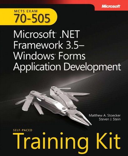 9780735626379: MCTS Self-Paced Training Kit (Exam 70-505): Microsoft® .NET Framework 3.5 Windows® Forms Application Development (Microsoft Press Training Kit)