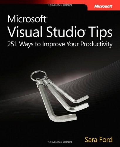 Microsoft Visual Studio Tips 251 Ways to Improve Your Productivity